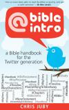 @Bibleintro: A Bible Handbook for the Twitter Generation [9781780781242]