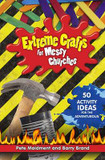 Extreme Crafts for Messy Churches: 50 Activity Ideas for the Adventurous: 2016 cover photo