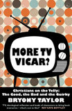 The More TV Vicar?: Christians on the Telly: the Good Bad and the Quirky cover photo