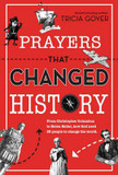 Prayers That Changed History: From Christopher Columbus to Helen Keller, How God Used 25 People to Change the World cover photo
