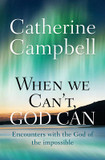 When We Can't, God Can: Encounters with the God of the Impossible cover photo