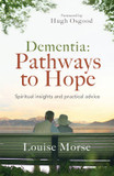 Dementia: Pathways to Hope: Spiritual Insights and Practical Advice cover photo