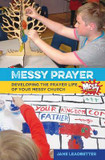Messy Prayer: Developing the Prayer Life of Your Messy Church cover photo