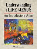 Understanding the Life of Jesus: An Introductory Atlas cover photo
