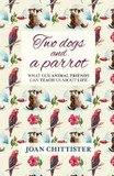 Two Dogs and a Parrot: What Our Animal Friends Can Teach Us About Life cover photo