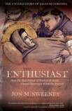 The Enthusiast: How the Best Friend of Francis of Assisi Almost Destroyed What He Started cover photo