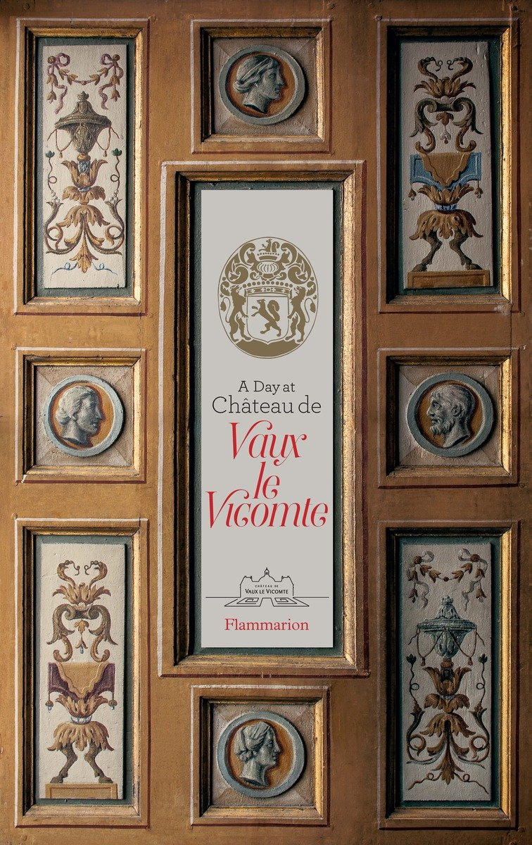 a-day-at-ch-teau-de-vaux-le-vicomte-written-by-alexandre-de-vog-jean-charles-de-vog-and-ascanio-de-vog-photographed-by-bruno-ehrs-isbn-9782080201997.jpg