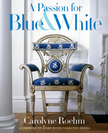a-passion-for-blue-and-white-carolyne-roehm-isbn-9780767921138.jpg