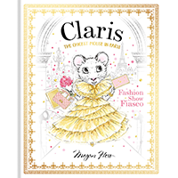 Claris: Fashion Show Fiasco by Megan Hess  (ISBN: 9781760502874) | James Anthony Collection