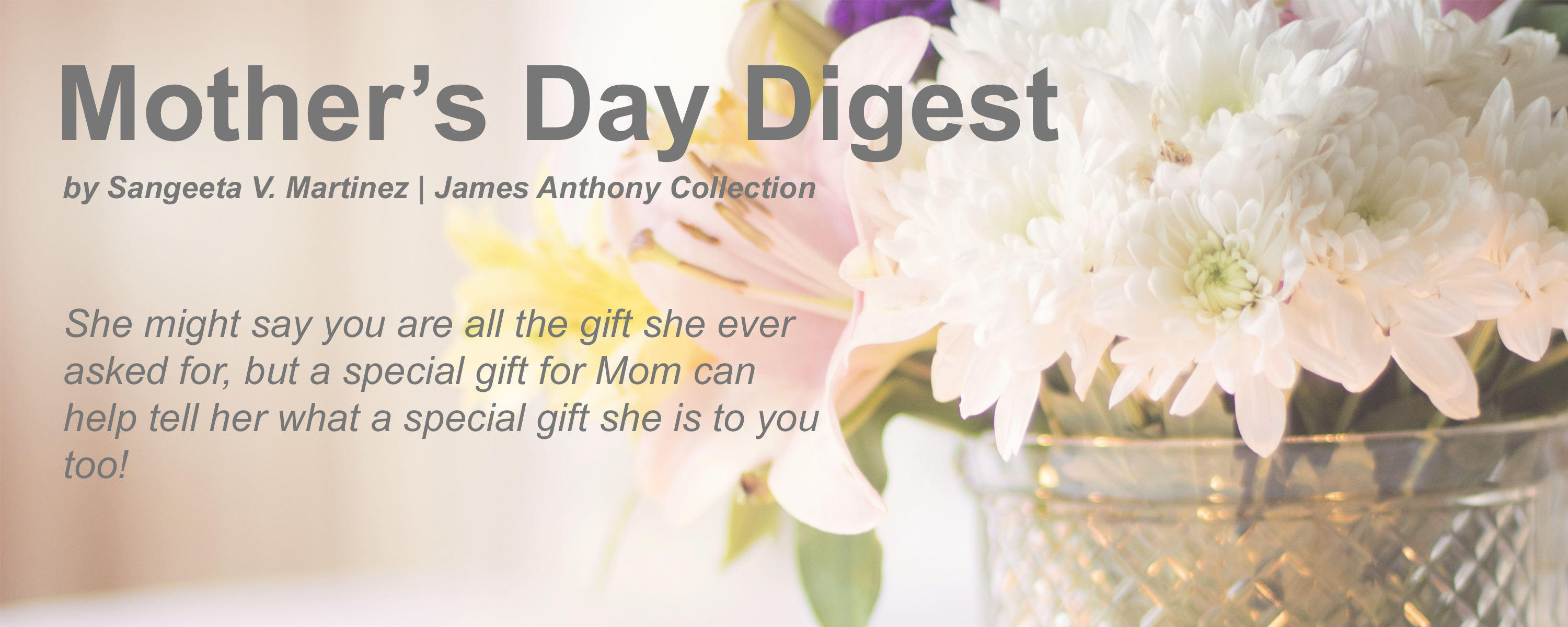 Mother's Day Gift Ideas | James Anthony Collection
