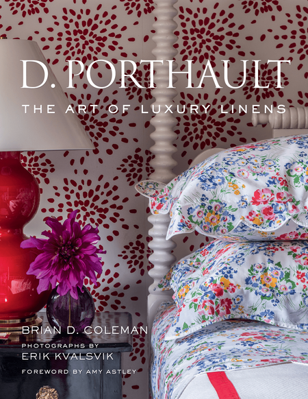 D. Porthault The Art of Luxury Linens | James Anthony Collection : Photographs by Erik Kvalsvik from D. Porthault: The Art of Luxury Linens by Brian D. Coleman, reprinted by permission of Gibbs Smith.