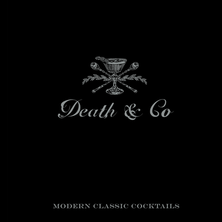 Death & Co: Modern Classic Cocktails | James Anthony Collection