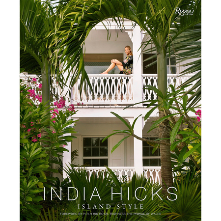 India Hicks: Island Style By India Hicks | James Anthony Collection