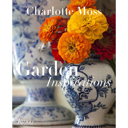 Charlotte Moss: Garden Inspirations - ISBN 9780847844777   James Anthony Collection