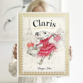Claris: The Chicest Mouse in Paris by Megan Hess | James Anthony Collection