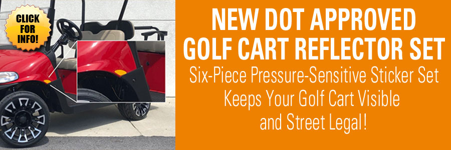 DOT Approved Golf Cart Reflector Set - Back in Stock!