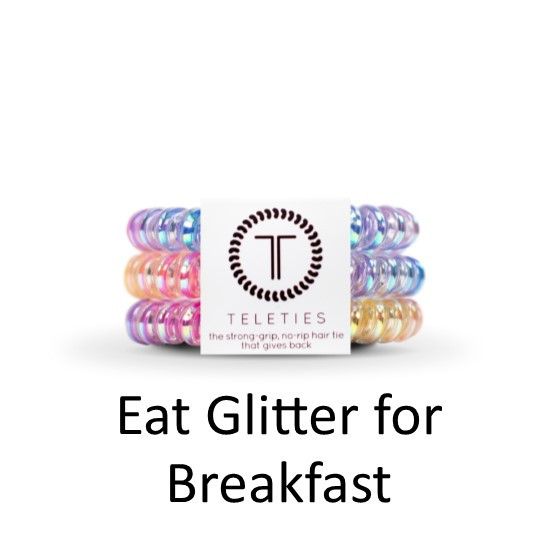 Teleties-Small- Eat Glitter for Breakfast