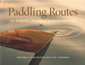paddling routes of central saskatchewan book