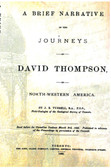 A Brief Narrative of the Journeys of David Thompson in NW America