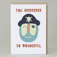 'You Arrrr So Wonderful' Pirate Card