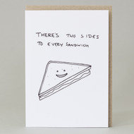 'There are always Two Sides To A Sandwich' Card