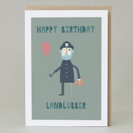 'Happy birthday landlubber' Card