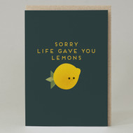 """Sorry life gave you lemons"" Card"