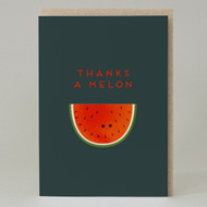"""""""Thanks a melon"""" Card"""