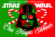 One Magic Sithmas—Presented by Variety Hour Happy Hour