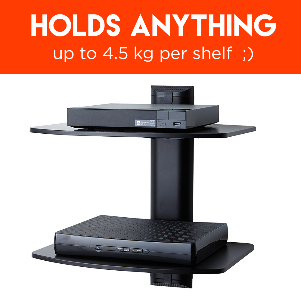 each shelf can hold 4.5kg so that makes 9kg in total of game consoles, cable boxes, and streaming devices