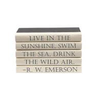 "E Lawrence Quotations Series: R.W. Emerson ""Live In The Sunshine..."""