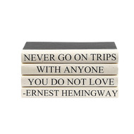 "E Lawrence Quotations Series: Ernest Hemingway ""...Trips"""