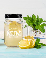 Personalised Mason Drinking Jar - Greatest Mum.