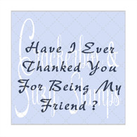 Thanked You Being My Friend