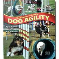 Beginners Guide to Dog Agility by Laurie Leach