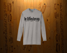 be adventurous Long Sleeve- Unisex Shirt