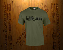 be adventurous- Unisex Shirt