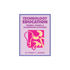 Technology Education: Themes, Issues and Classroom Activities