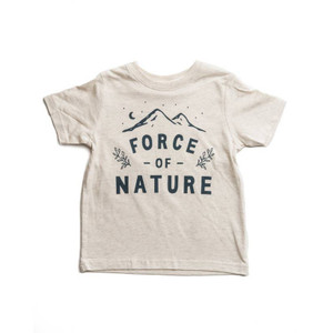 Keep Nature Wild Force of Nature Toddler T Shirt
