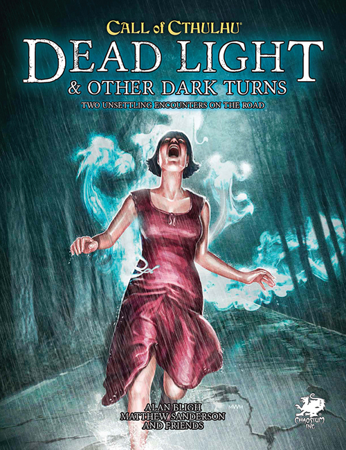Dead Light and Other Dark Turns: Call of Cthulhu RPG -  Chaosium