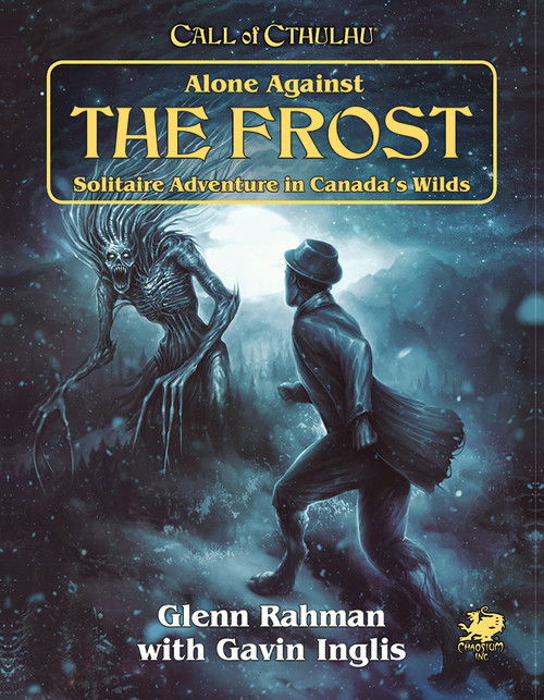 Alone Against the Frost: Call of Cthulhu RPG -  Chaosium