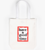 Have a Good Time White Tote Bag