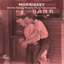 "Morrissey - All the Young People Must Fall in Love (7"" CLEAR VINYL)"