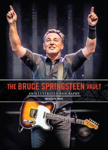 Bruce Springsteen Vault: An Illustrated Biography (Hardback)