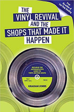 Graham Jones - The Vinyl Revival & The Shops That Made It Happen (BOOK)