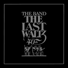 The Band - The Last Waltz (40th Anniversary Ed.) (2 x CD)