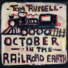 "Tom Russell - October In The Railroad Earth (12"" VINYL LP)"