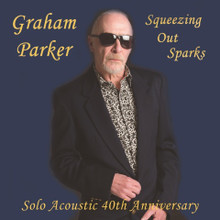 Graham Parker - Squeezing Out Sparks, Solo Acoustic 40th Anniversary (CD)