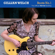 Gillian Welch – Boots No 1 The Official Revival Bootleg (2 x CD)