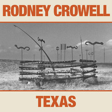 Rodney Crowell - Texas (CD)